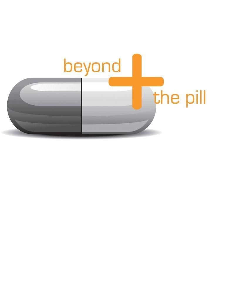 Beyond The Pill: More than Just a Slogan
